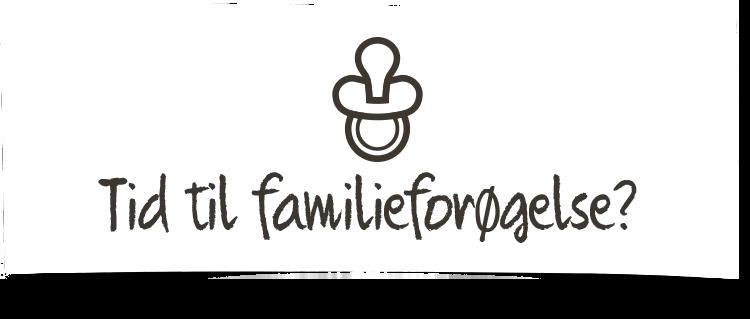 Tid til familieforøgelse?