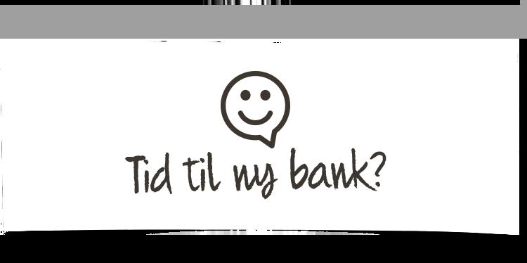 Tid til ny bank?